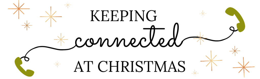 Keep Connected at Christmas